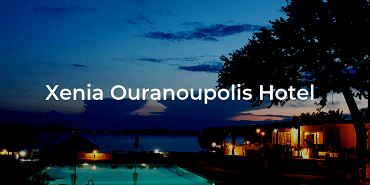 Xenia Ouranoupolis Hotel - Ouranoupolis Hotel Transfers - Greek Transfer Services
